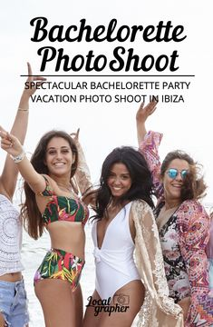 Spectacular Bachelorette Party Vacation Photo Shoot in Ibiza Beach Images, Hens Night, Great Memories, Beach Fun, Professional Photographer, Ibiza, Floors, Bathing Suits, Photoshoot
