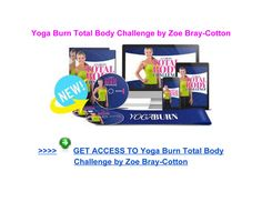 Yoga Burn Total Body Challenge Zoe Bray Cotton - Page 1 Weight Loss Plans, Best Weight Loss, Weight Loss Tips, Lose Weight, Weight Loss Motivation, Fitness Motivation, Body Challenge, Fat Loss Diet, Online Yoga