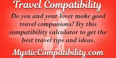 Travel compatibility calculator will help in avoiding blisters from occurring in your relationship. Astrology Zodiac, Zodiac Signs, Soulmate Signs, Love Calculator, Made Goods, Mystic, Knowing You, Finding Yourself, How To Get