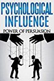 Free Kindle Book -   Psychological Influence: Power of Persuasion (emotional intelligence, persuasion techniques, social influence) (emotional intelligence, interpersonal skills, interpersonal communication Book 2) Check more at http://www.free-kindle-books-4u.com/education-teachingfree-psychological-influence-power-of-persuasion-emotional-intelligence-persuasion-techniques-social-influence-emotional-intelligence-interpersonal-skills-interpers/
