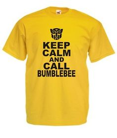 Keep Calm And Call Bumblebee Funny Transformers Movie by z41shirt, $16.00