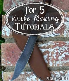 Knife making tutorial , DIY step by step tutorial - homesteading projects. | http://pioneersettler.com/top-5-knife-making-tutorials/