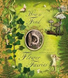 How to Find Flower Fairies - fairy artist Cicely Mary Barker died in 1973, but her floral sprites have continued to flourish. This ethereally instructive book enables young garden watchers to spot these tiny winged creatures. The book's five spreads include three-dimensional pop-up images that magically open to reveal secret fairy abodes. The mythic atmosphere is enhanced by lift-the-flaps, maps, and other effects.