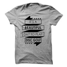Beautiful day to Play disc golf - 0216, Order HERE ==> https://www.sunfrog.com/LifeStyle/Beautiful-day-to-Play-disc-golf--0216.html?id=41088 #christmasgifts #xmasgifts #golf #golflovers #golftips