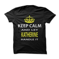 Awesome Tee Keep Calm & Let Katherine Handle It Shirts & Tees