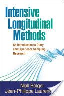 Intensive longitudinal methods : an introduction to diary and experience sampling research / Niall Bolger ; Jean-Philippe Laurenceau