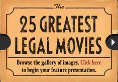 The ABA's top 25 Greatest Legal Movies (I have not seen most, I'll have to get on that!)