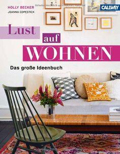LUST AUF WOHNEN: Das große Ideenbuch von Holly Becker, http://www.amazon.de/dp/3766719068/ref=cm_sw_r_pi_dp_G825sb0V9PAQD