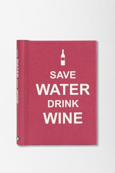 Save Water Drink Wine By Summersdale