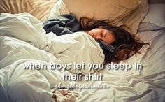 when boys let you sleep in their shirt