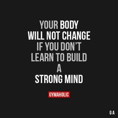 Strong mind =strong body