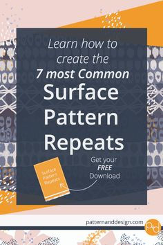 Learn how to create the 7 most common Surface Pattern Repeats + Get your FREE DOWNLOAD with 4 BONUS Pattern Repeats