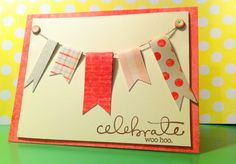 For The Love of Paper!: Celebrate!