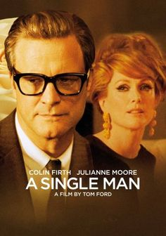 'A Single Man', 2009 - Colin Firth, under Tom Ford's direction gives a brilliantly understated performance. This film captures the newly enlightened '60's with beautiful, soft focus shots and strong performances by Julianne Moore & Mathew Goode - Tom Ford's impeccable sense of style drives this remarkable psychological drama.
