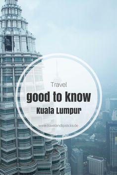 Problemloser Aufenthalt in Kuala Lumpur