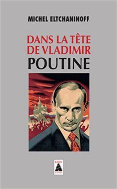 Amazon.fr - Dans la tête de Vladimir Poutine - Michel Eltchaninoff - Livres