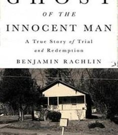 Ghost Of The Innocent Man: A True Story Of Trial And Redemption PDF
