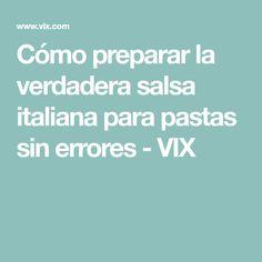 Cómo preparar la verdadera salsa italiana para pastas sin errores - VIX