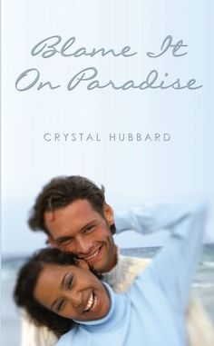 Blame It on Paradise (Indigo Love Spectrum) by Crystal Hubbard, http://www.amazon.com/dp/B008VWZ2JS/ref=cm_sw_r_pi_dp_Wgz3tb0QW2BC6