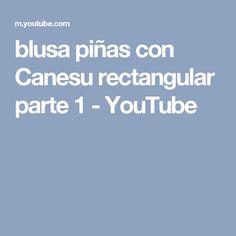 blusa piñas con Canesu rectangular parte 1 - YouTube