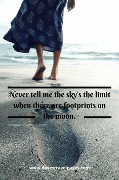 These bucket list quotes are the perfect inspiration to kick start change in your life and start planning the next travel adventures. Bucket List Quotes, Unknown Quotes, Footprints, Travel Quotes, Adventure Travel, Author, Inspirational Quotes, Moon, Inspire