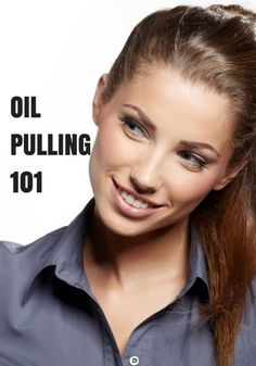Oil Pulling 101 - It's Simple! http://sublimebeautynaturals.com/oil-pulling-101/