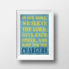 In Our Home We Root for the Chargers San Diego Chargers