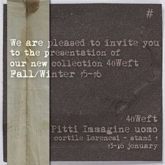 #40weft #pittiuomo87 #fashionfair #florence #menfashion #F/W2016 #preview www.40weft.com Some Pictures, Florence, Presentation, Fall Winter, Invitations, Personalized Items, Invitation