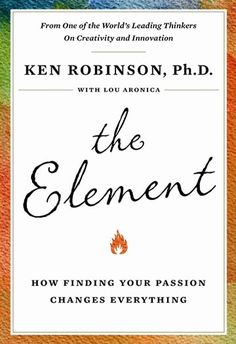 A must read! For a good preview of the book, check out Ken Robinson's first TED Talk at www.ted.com