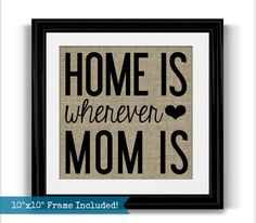 HOME Is Wherever MOM Is Framed Burlap Print   Birthday Gift for Mom   Mother's Day Gift   Personalized Gift for Mom