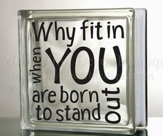 Vinyl Decal Why fit in when you are born to stand out Glass Block Decal DIY    ♥ ♥ ♥ ♥ ♥ ♥ ♥ ♥ ♥ ♥ ♥ ♥ ♥ ♥ ♥ ♥ ♥ ♥ ♥ ♥    PLEASE READ: