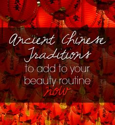 5 Ancient Chinese Beauty Secrets That You Should Try Now