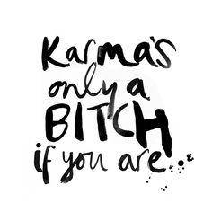 Karma's a bitch quote Caroline Tomlinson | Caroline Tomlinson