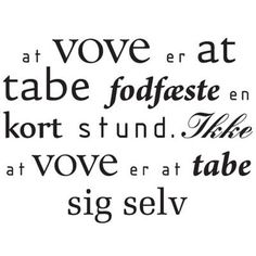 """More Danish truth. """"To dare is to lose your foothold for a short while. To not dare is to lose yourself. Its Okay Quotes, Book Labels, Daily Affirmations, Funny Facts, Quote Prints, Meaningful Quotes, Poetry Quotes, Wise Words, Favorite Quotes"""
