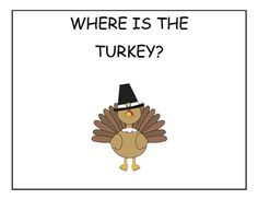 Where is the Turkey? Interactive book.  Works on the concepts of under and over for your preschool students.