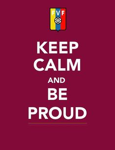 ...Be Proud...