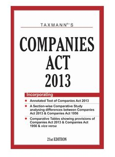 Annotated Text of Companies Act 2013  A Section-Wise Comparative Study Analysing Differences between Companies Act 2013 & Companies Act 1956  Comparative Tables Showing Provisions of Companies Act 2013 & Companies Act 1956 & vice versa   Buy Online http://www.taxmann.com/bookstore/professional/companies-act-2013-hardbound-pocket-edition.aspx