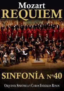 Requiem, Mozart Sinfonía nº 40 El hecho de constituir la única misa de difuntos de su extenso catálogo, de ser su último opus, inacabado (a causa de su fallecimiento) y las misteriosas circunstancias que rodearon su encargo y composición, han edificado la leyenda y la fascinación que el Réquiem en Re Menor KV 626 de Mozart continúa ejerciendo en nuestros días. Auditorio Nacional: 16/04/2014 - 19:30h Entradas: http://www.entradasinaem.es/ListaEventos.aspx?id=5&idEspectaculo=1080&idEvento=3471