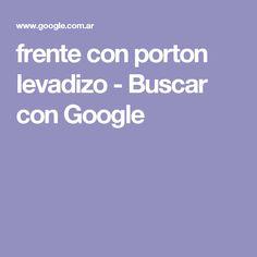 frente con porton levadizo - Buscar con Google