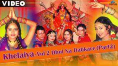 Khelaiya - Vol 2 : Dhol Na Dhabkare (Part 2) | Gujarati Graba Songs - Vi...