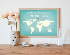 printable world map, home is wherever im with you, travel map, map poster, map print, printable quote, printable art, wall art, ALL SIZES