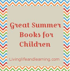 Great summer #books for children #bookworms | livinglifeandlearning.com @Monique