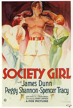 Society Girl (1932) Stars: James Dunn, Peggy Shannon, Spencer Tracy ~ Director: Sidney Lanfield
