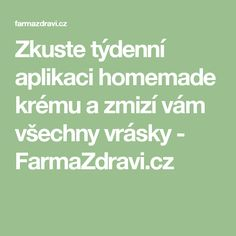 Zkuste týdenní aplikaci homemade krému a zmizí vám všechny vrásky - FarmaZdravi.cz Lose Weight, Hair Beauty, Homemade, Health, How To Make, Nordic Interior, Aspirin, Fitness, Sporty