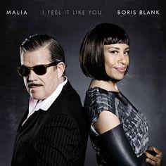 I Feel It Like You - Malia & Boris Blank