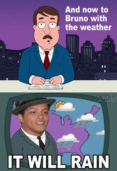 Lol ohhh Bruno Mars...enough whining abt rain on the radio pls?!