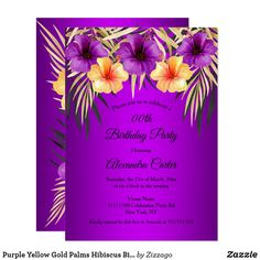 Shop Purple Yellow Gold Palms Hibiscus Birthday Party Invitation created by Zizzago. Bachelorette Party Invitations, Quinceanera Invitations, Birthday Party Invitations, Gold Birthday Party, Purple Yellow, Palms, Hibiscus, Custom Invitations, Exotic