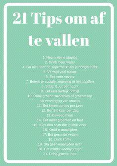 Vandaag deel ik 21 tips om af te vallen met je. http://www.healthfully.nl