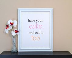 """Pink, orange and yellow """"Have Your Cake and Eat It Too"""" funny digital art print poster. $10.00, via Etsy."""