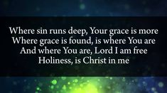 Lord I Need You - Matt Maher Love this!!!!   ;).    I always need him he never fails me never leaves me or forsakes me!!!